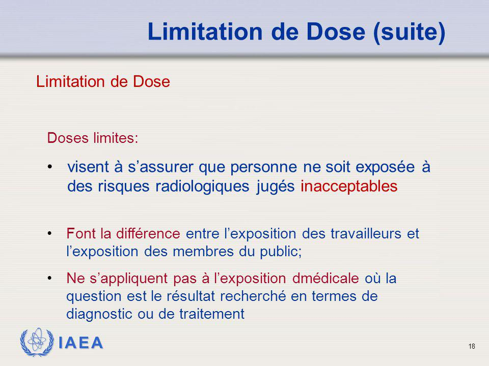 Limitation de Dose (suite)