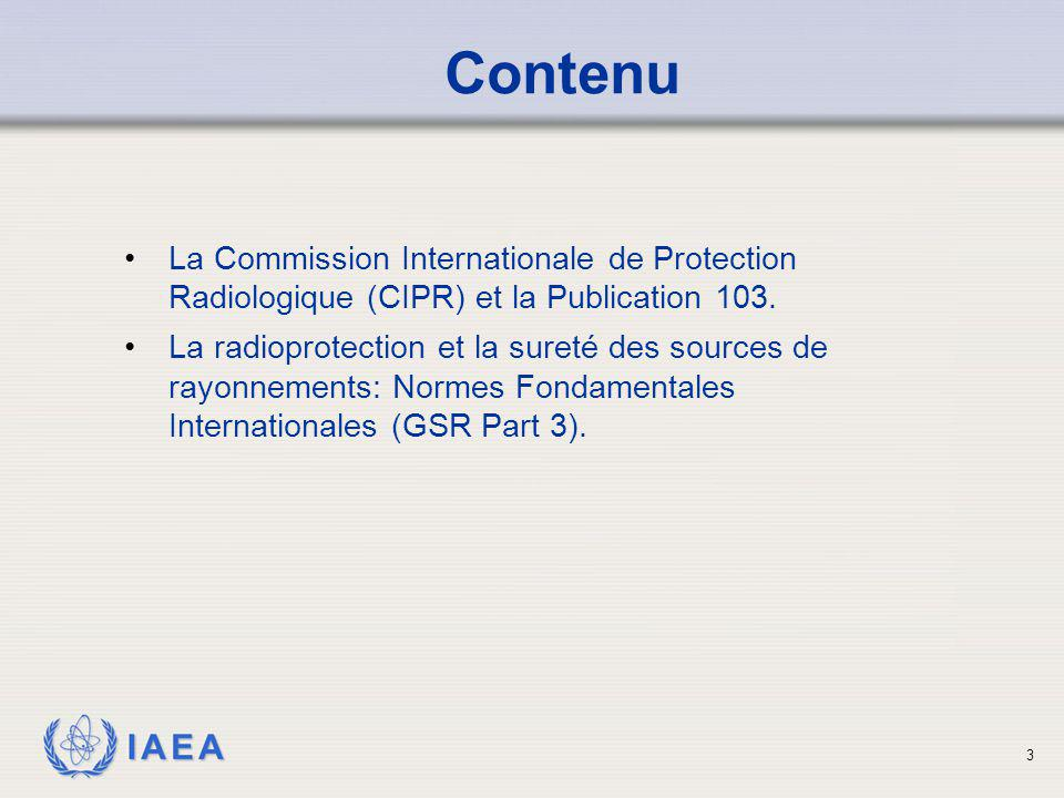 Contenu La Commission Internationale de Protection Radiologique (CIPR) et la Publication 103.