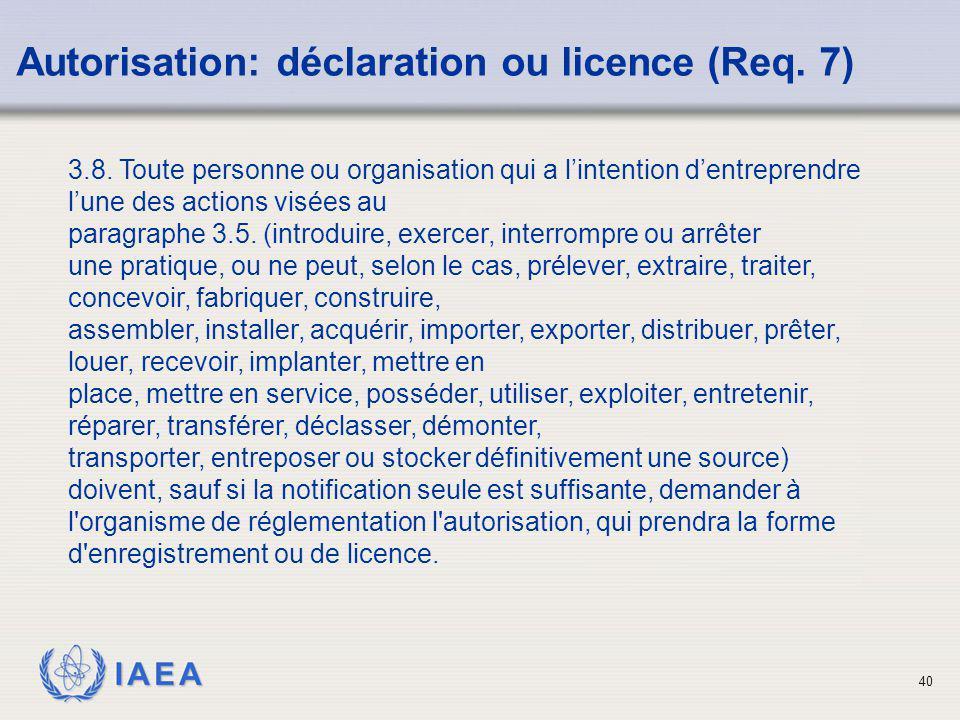 Autorisation: déclaration ou licence (Req. 7)