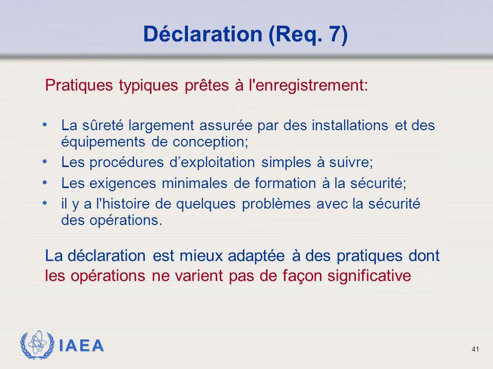 Déclaration (Req. 7) Pratiques typiques prêtes à l enregistrement: