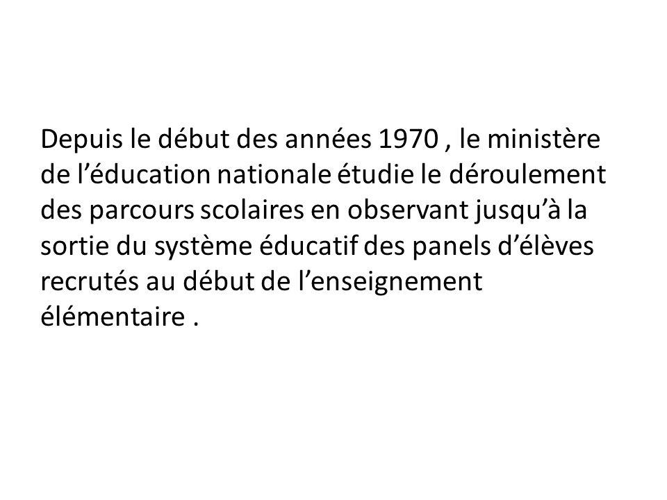 Depuis le début des années 1970 , le ministère de l'éducation nationale étudie le déroulement des parcours scolaires en observant jusqu'à la sortie du système éducatif des panels d'élèves recrutés au début de l'enseignement élémentaire .