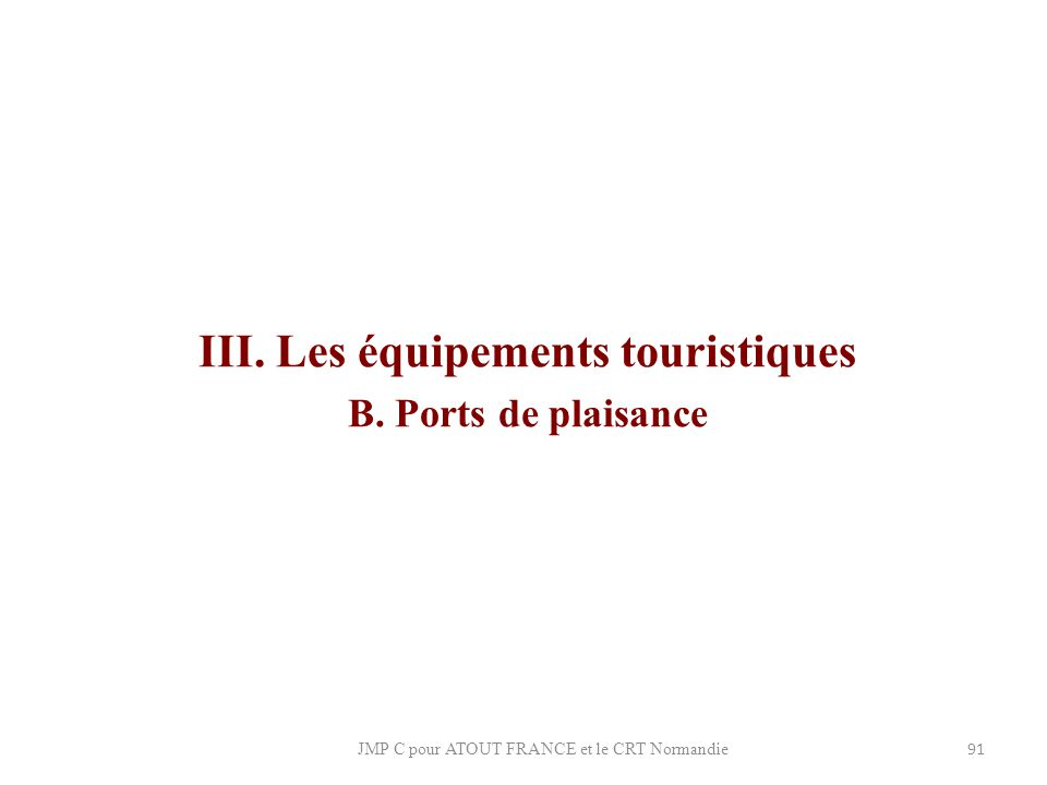 III. Les équipements touristiques