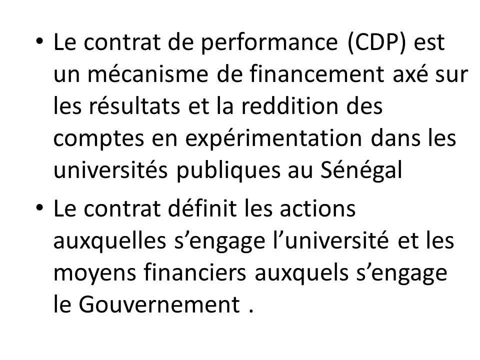 Le contrat de performance (CDP) est un mécanisme de financement axé sur les résultats et la reddition des comptes en expérimentation dans les universités publiques au Sénégal