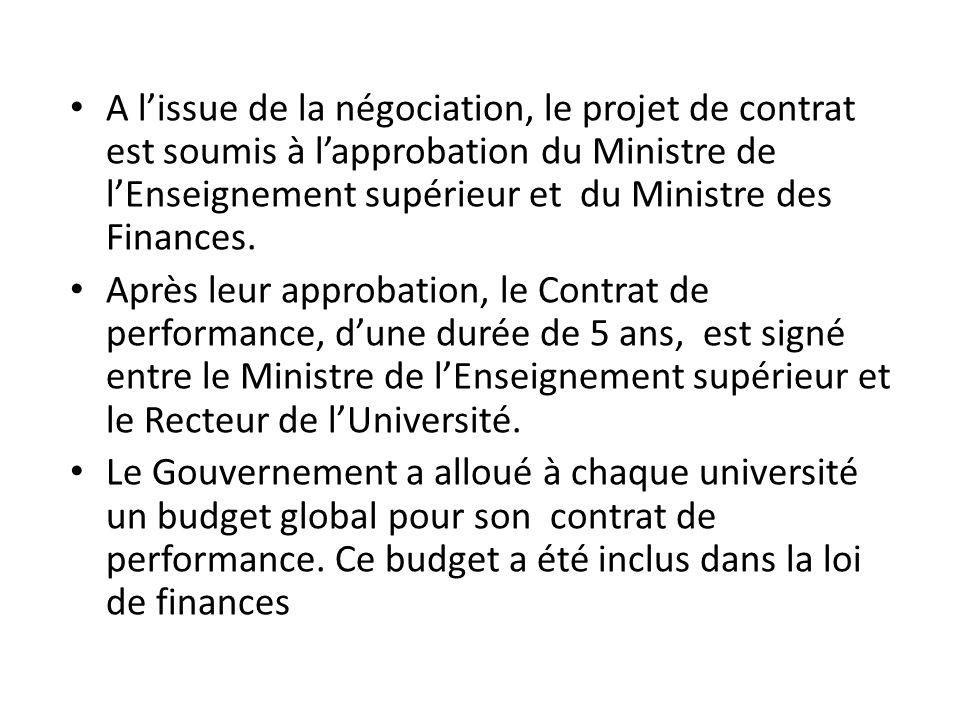 A l'issue de la négociation, le projet de contrat est soumis à l'approbation du Ministre de l'Enseignement supérieur et du Ministre des Finances.