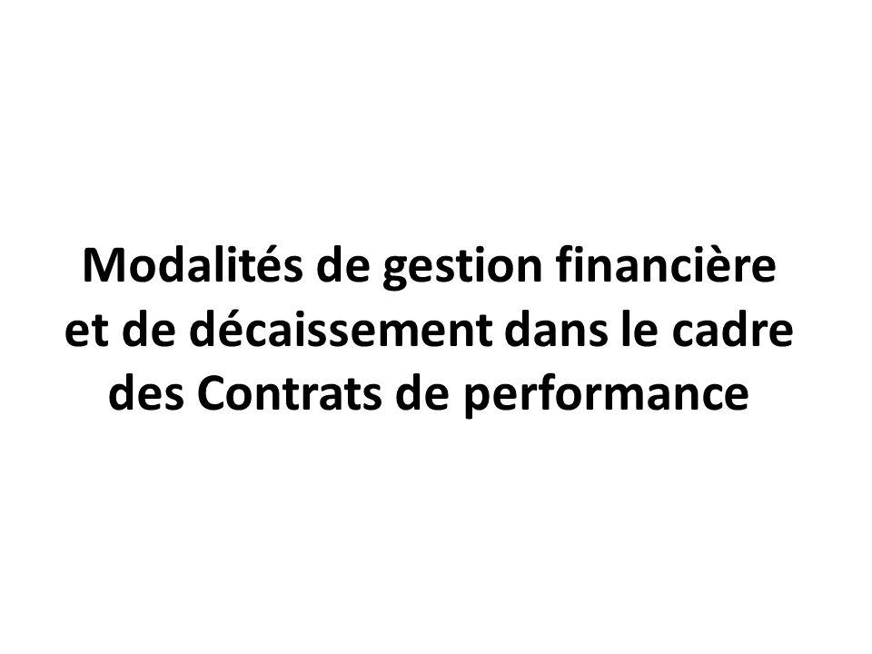 Modalités de gestion financière et de décaissement dans le cadre des Contrats de performance