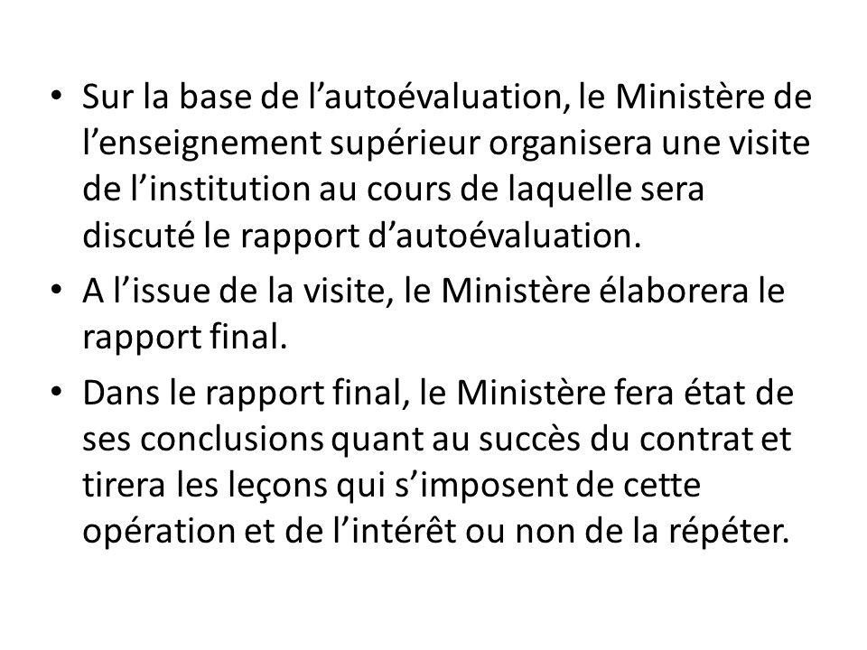 Sur la base de l'autoévaluation, le Ministère de l'enseignement supérieur organisera une visite de l'institution au cours de laquelle sera discuté le rapport d'autoévaluation.