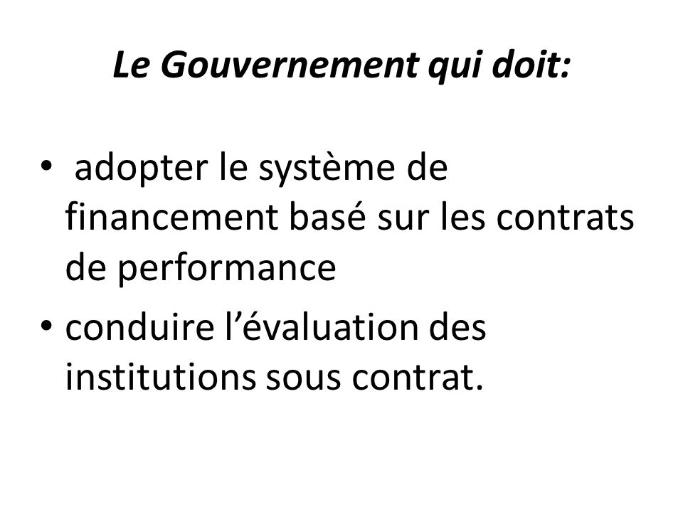 Le Gouvernement qui doit: