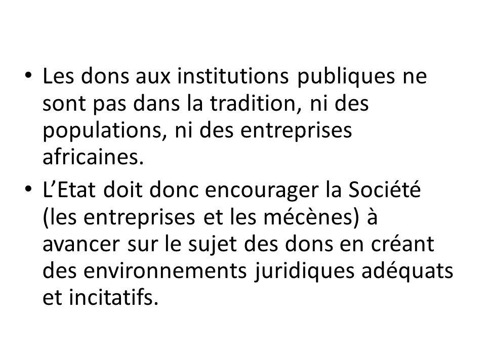 Les dons aux institutions publiques ne sont pas dans la tradition, ni des populations, ni des entreprises africaines.