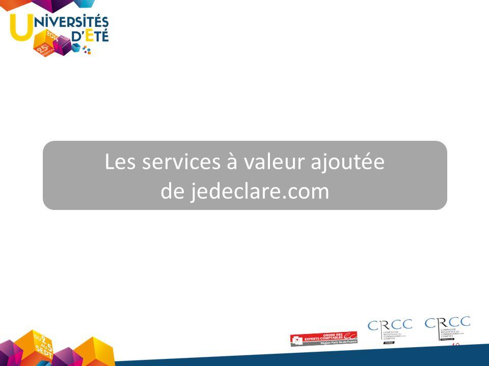 Les services à valeur ajoutée de jedeclare.com