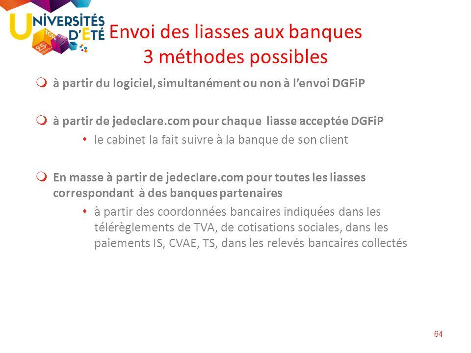 Envoi des liasses aux banques 3 méthodes possibles