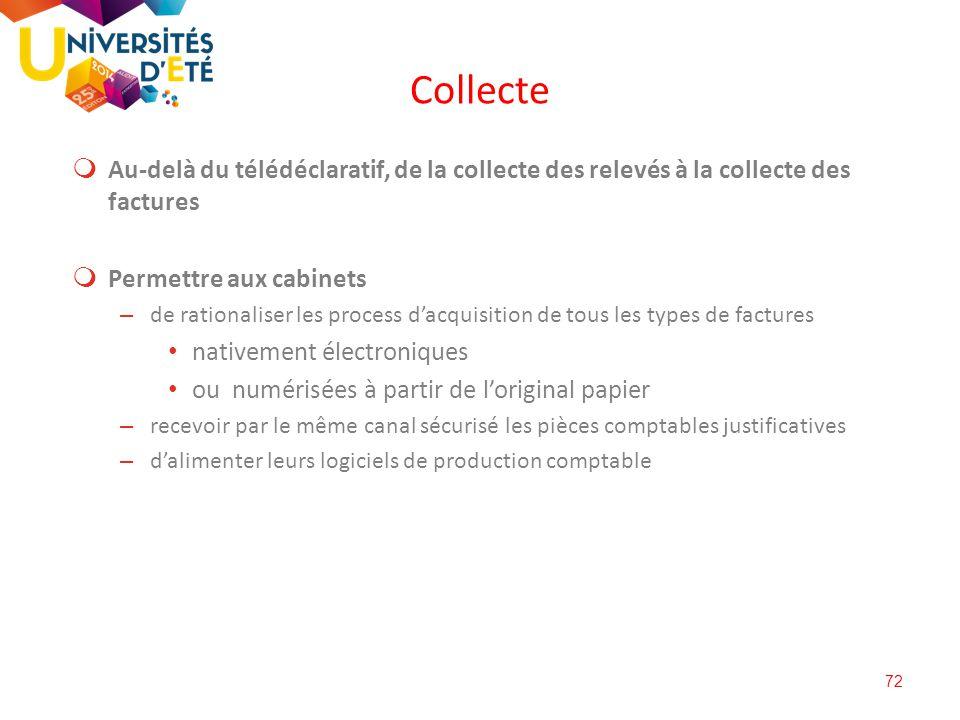 Collecte Au-delà du télédéclaratif, de la collecte des relevés à la collecte des factures. Permettre aux cabinets.