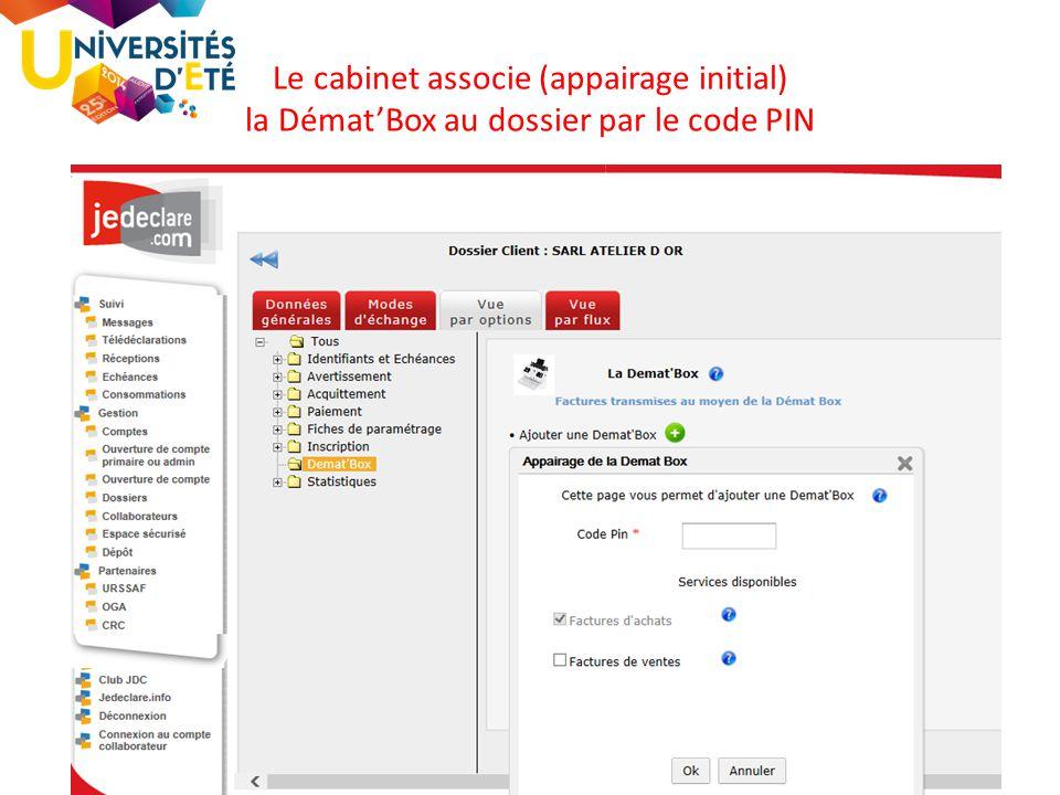 Le cabinet associe (appairage initial) la Démat'Box au dossier par le code PIN