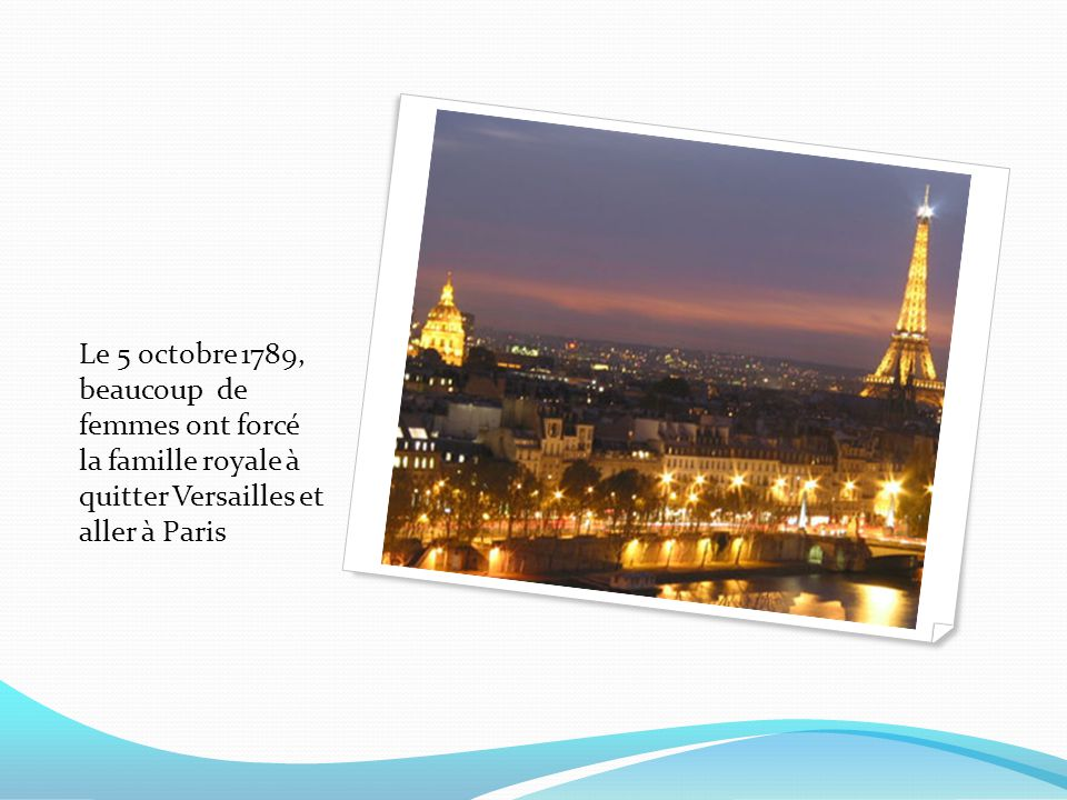 Le 5 octobre 1789, beaucoup de femmes ont forcé la famille royale à quitter Versailles et aller à Paris