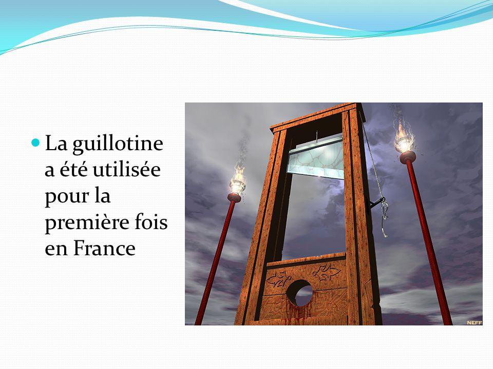 La guillotine a été utilisée pour la première fois en France