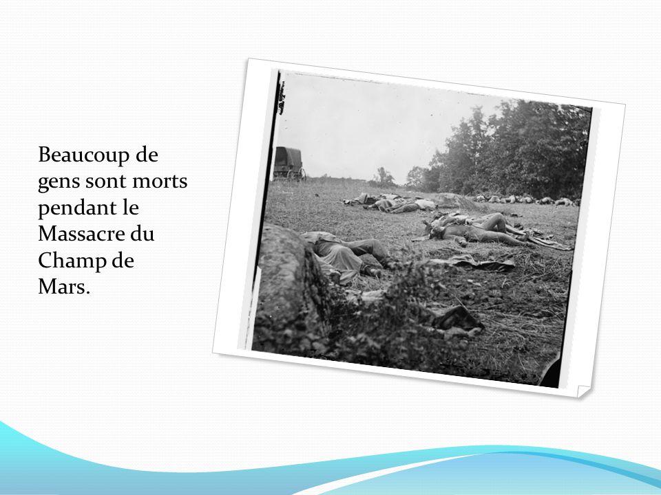 Beaucoup de gens sont morts pendant le Massacre du Champ de Mars.