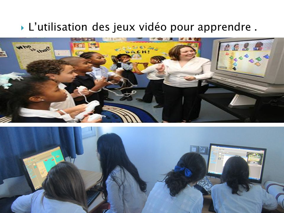 L'utilisation des jeux vidéo pour apprendre .