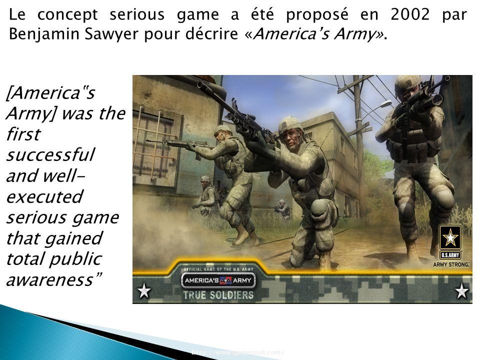 Le concept serious game a été proposé en 2002 par Benjamin Sawyer pour décrire «America's Army».