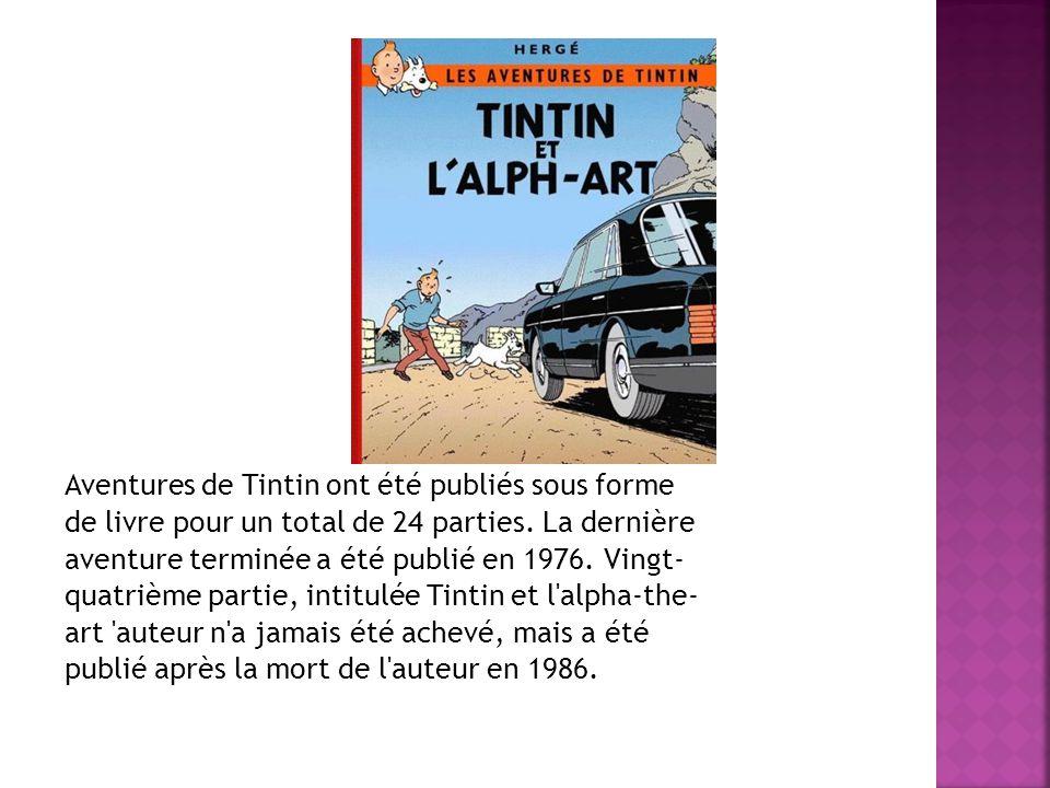Aventures de Tintin ont été publiés sous forme de livre pour un total de 24 parties.
