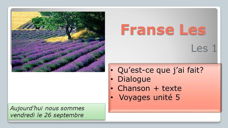 Franse Les Les 1 Qu'est-ce que j'ai fait Dialogue Chanson + texte
