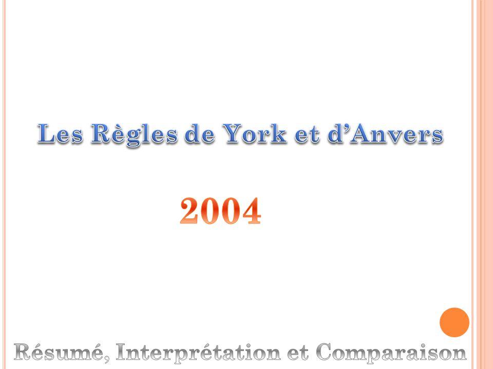 Les Règles de York et d'Anvers Résumé, Interprétation et Comparaison