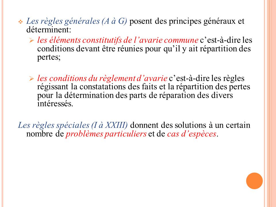 Les règles générales (A à G) posent des principes généraux et déterminent: