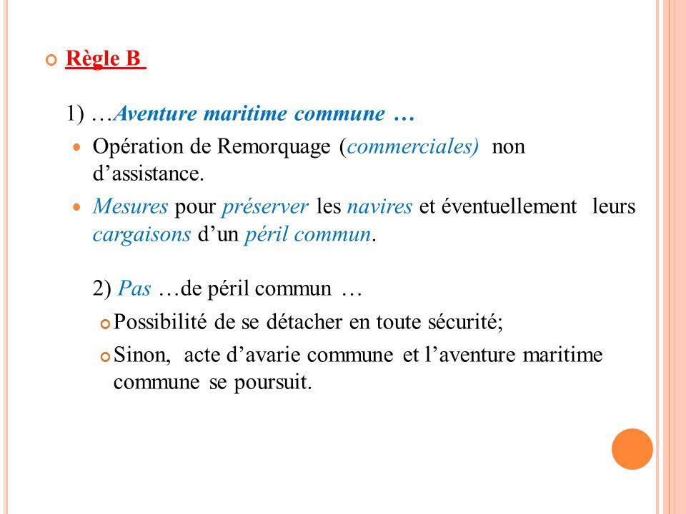 Règle B 1) …Aventure maritime commune …