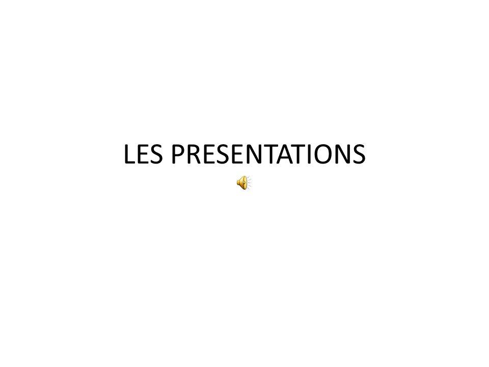 LES PRESENTATIONS