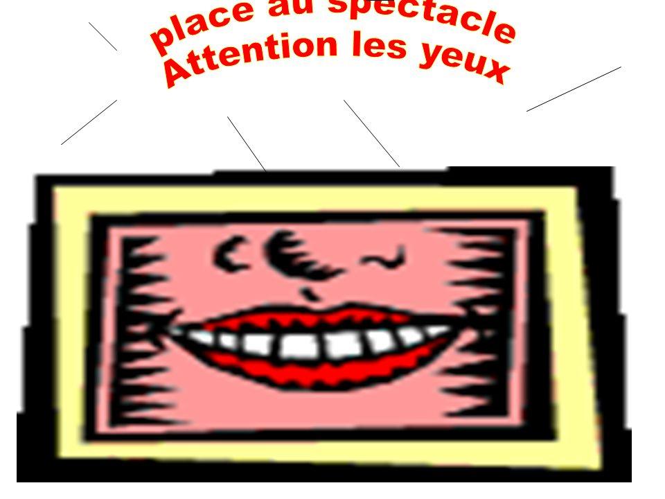 place au spectacle Attention les yeux