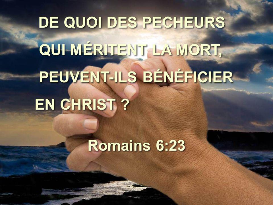 PEUVENT-ILS BÉNÉFICIER EN CHRIST