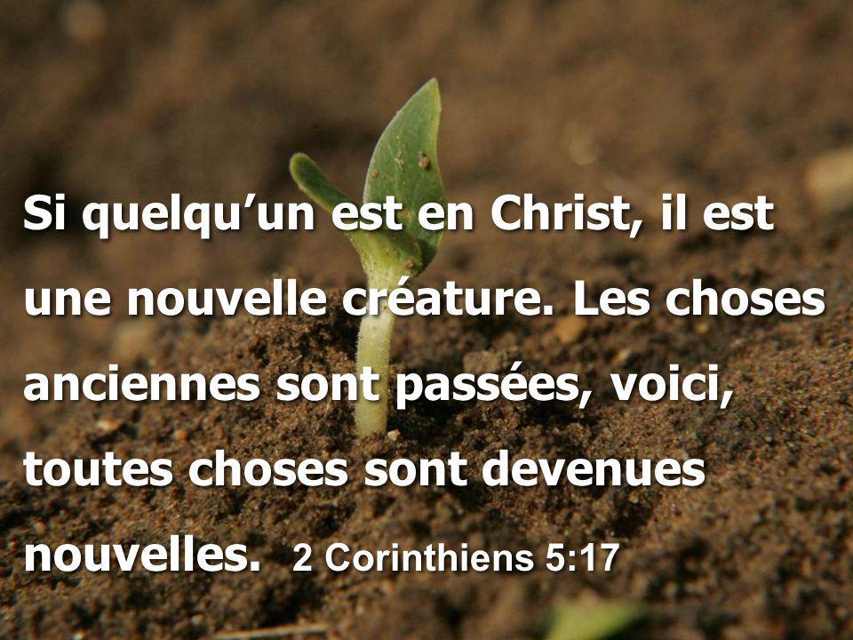 Si quelqu'un est en Christ, il est