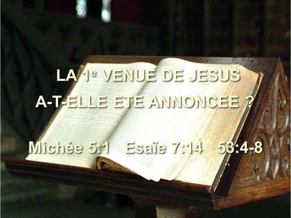 LA 1e VENUE DE JESUS A-T-ELLE ETE ANNONCEE