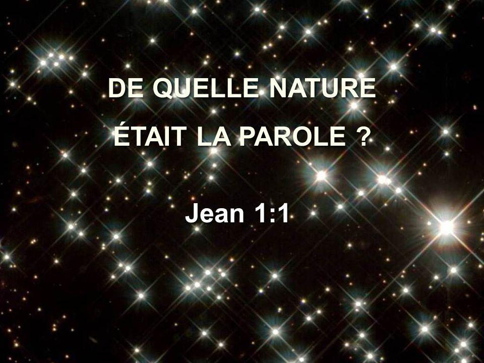 DE QUELLE NATURE ÉTAIT LA PAROLE Jean 1:1