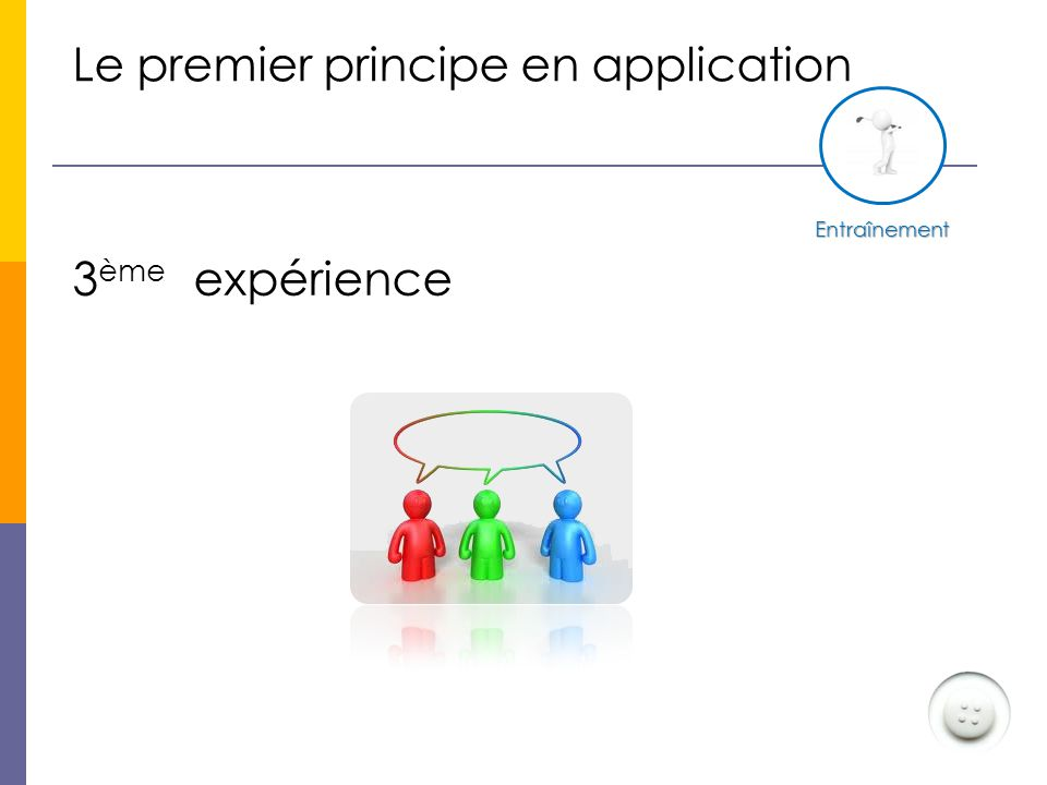 Le premier principe en application