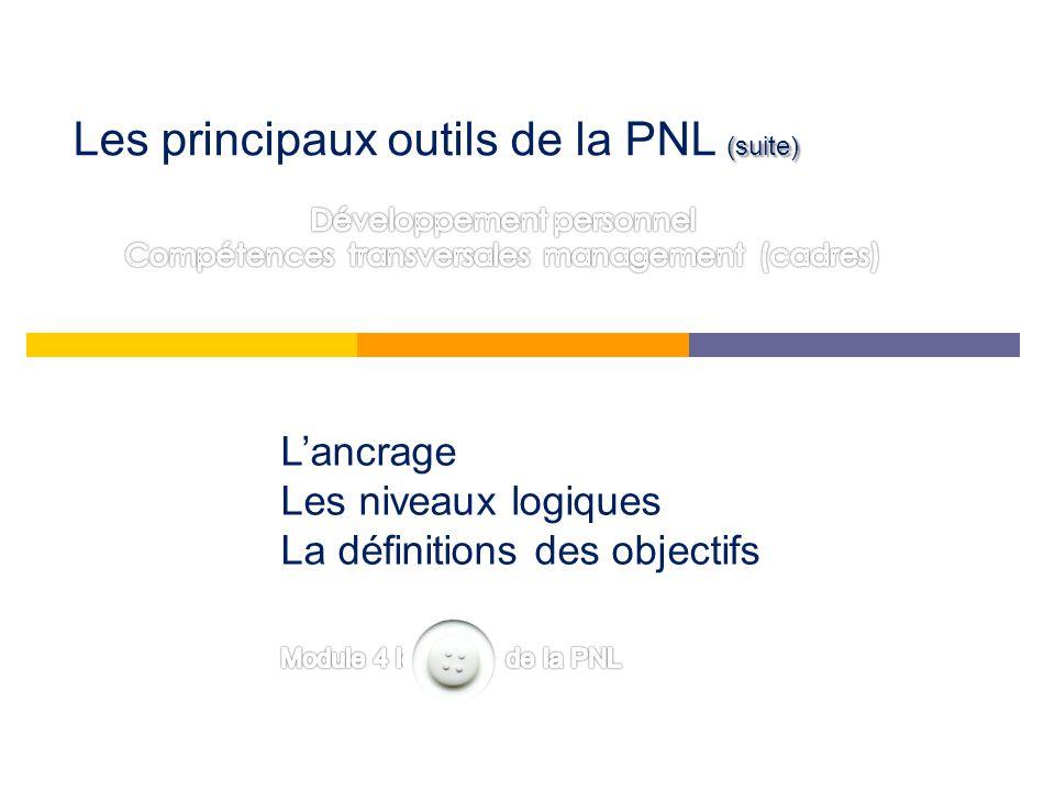 Les principaux outils de la PNL (suite)