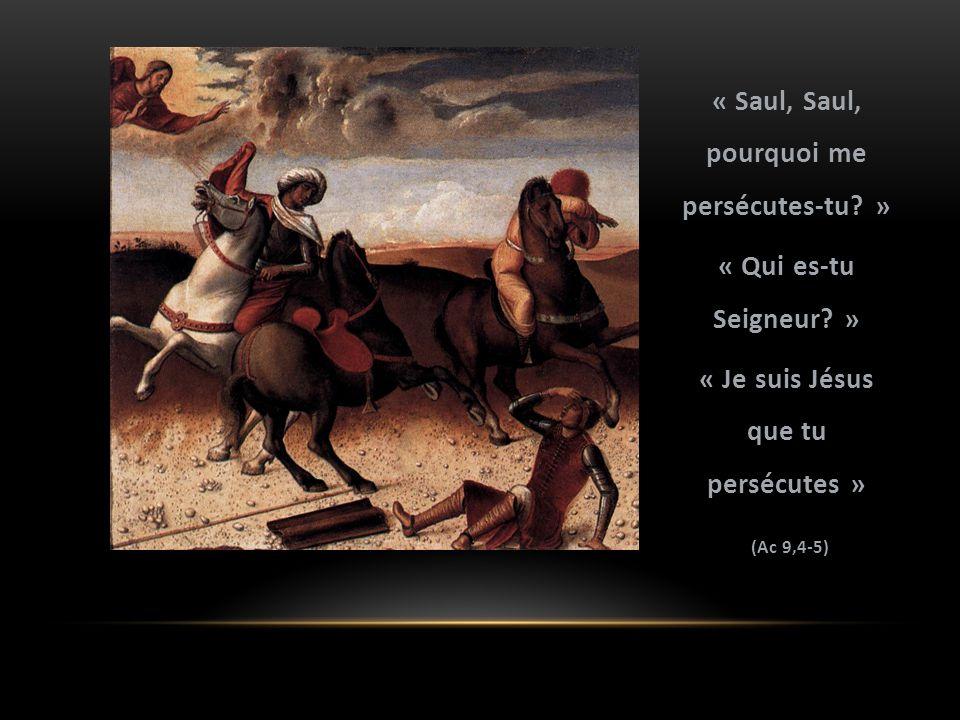 « Saul, Saul, pourquoi me persécutes-tu. » « Qui es-tu Seigneur