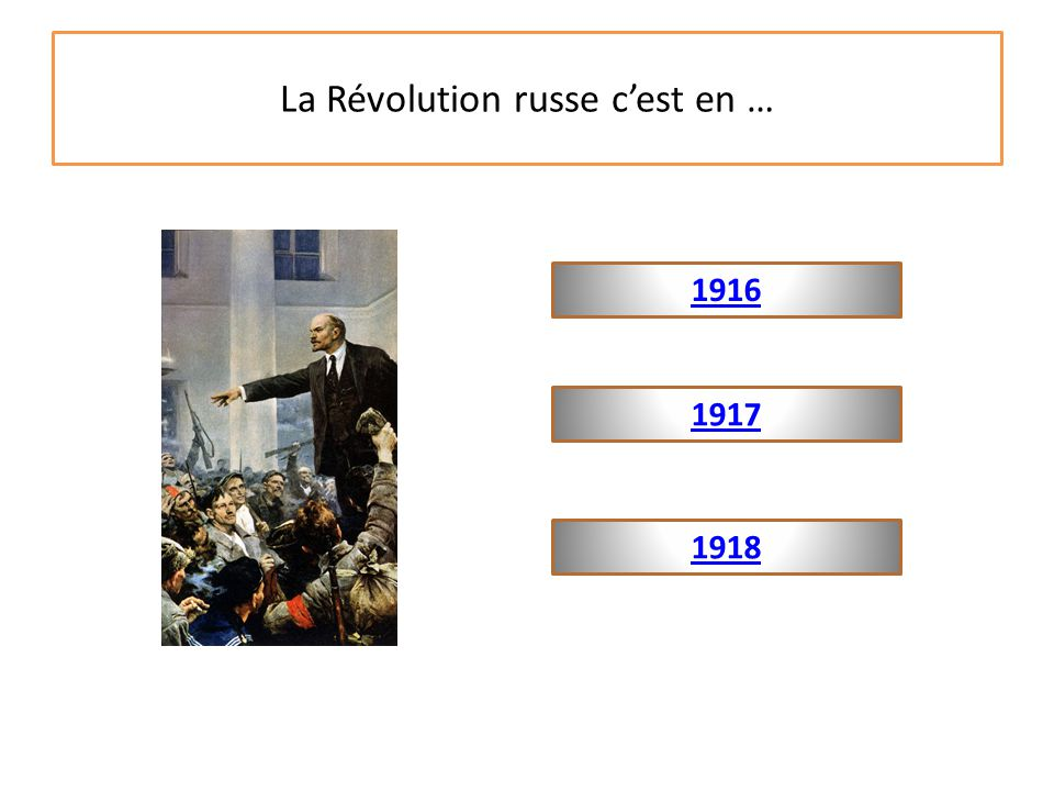 La Révolution russe c'est en …