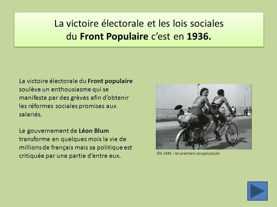 La victoire électorale et les lois sociales du Front Populaire c'est en 1936.