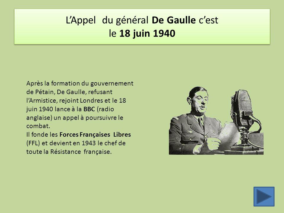 L'Appel du général De Gaulle c'est le 18 juin 1940