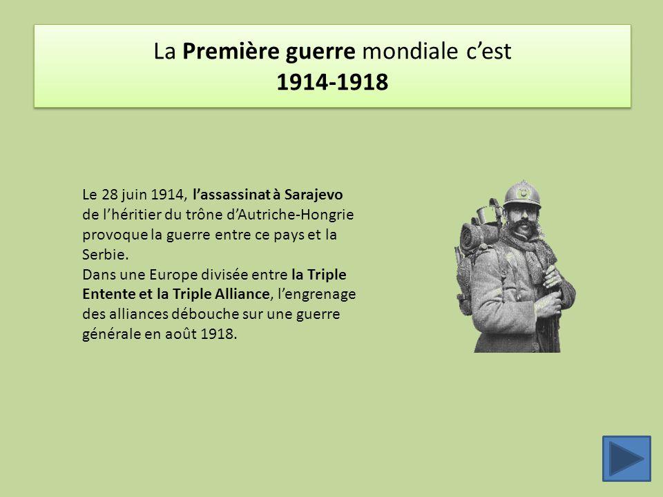 La Première guerre mondiale c'est 1914-1918