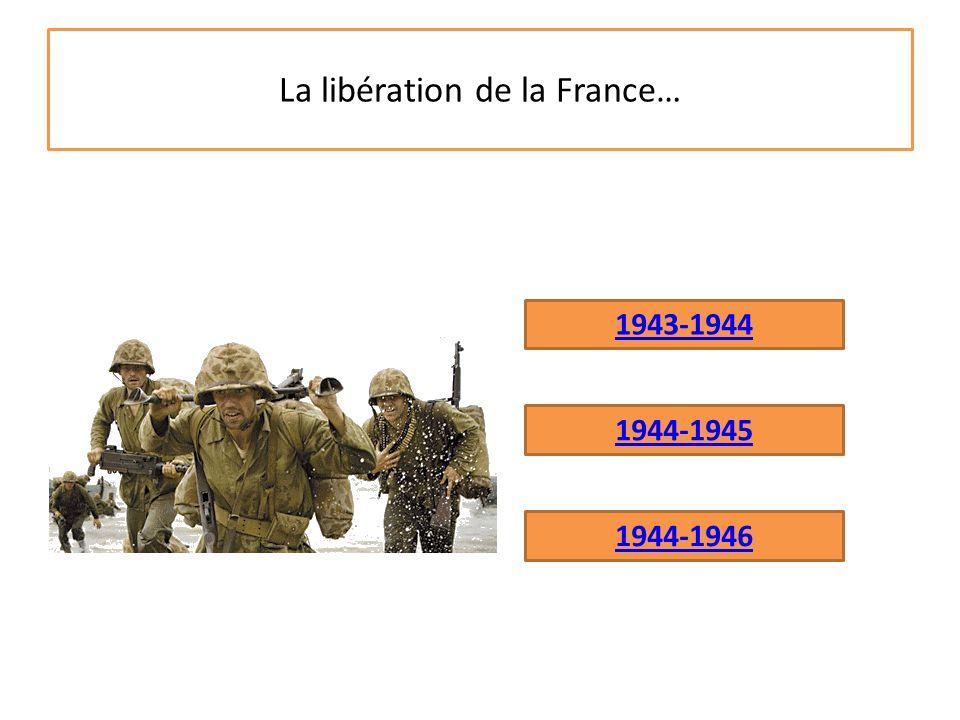 La libération de la France…