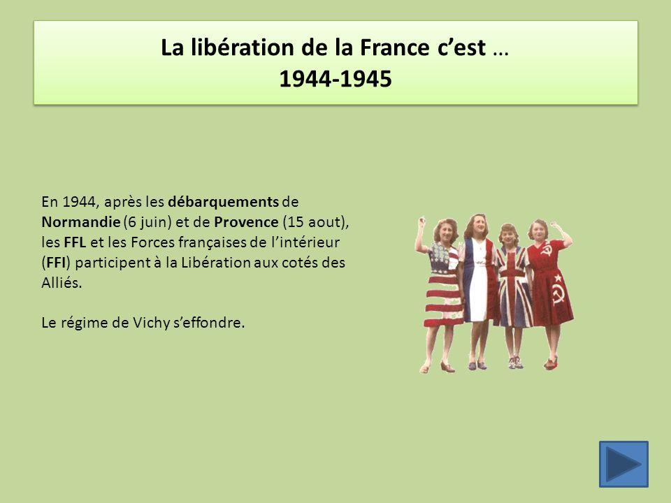 La libération de la France c'est … 1944-1945