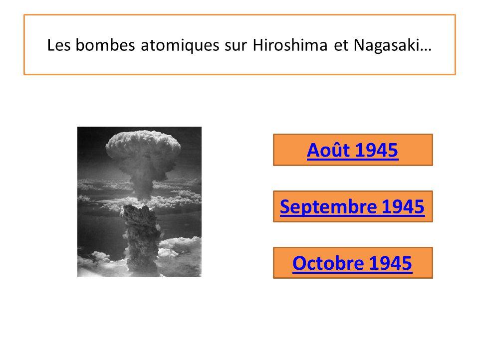 Les bombes atomiques sur Hiroshima et Nagasaki…