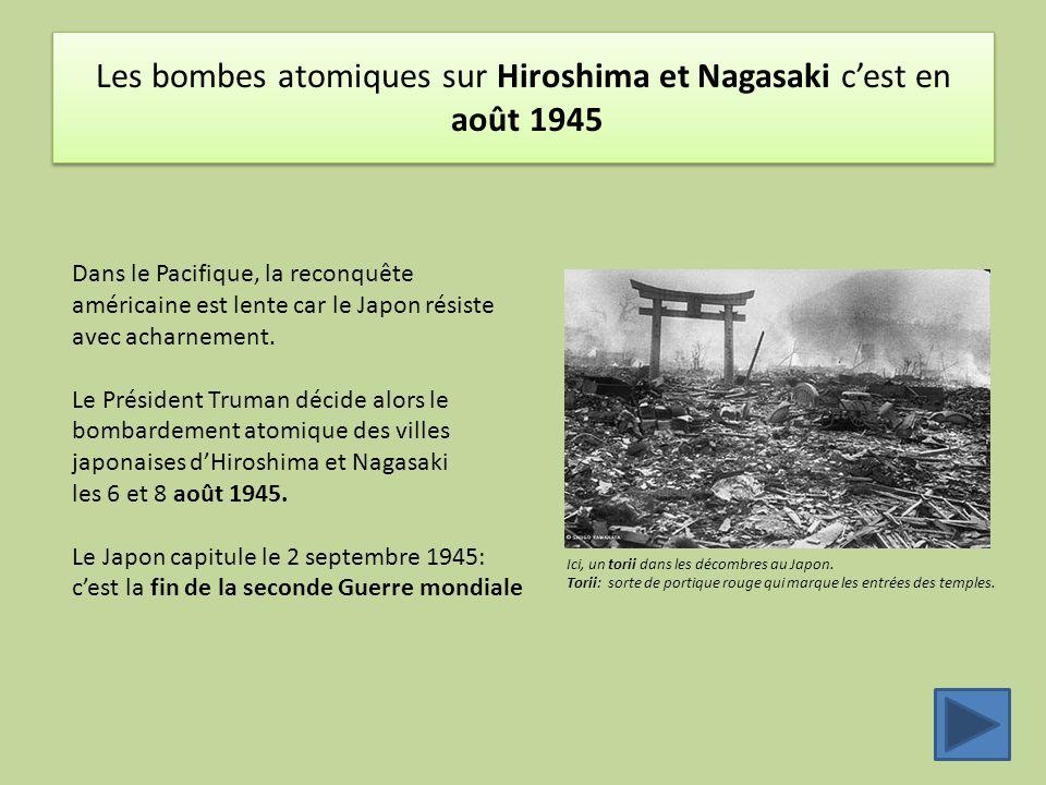 Les bombes atomiques sur Hiroshima et Nagasaki c'est en août 1945
