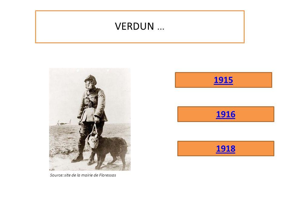 VERDUN … 1915 1916 1918 Source: site de la mairie de Floressas