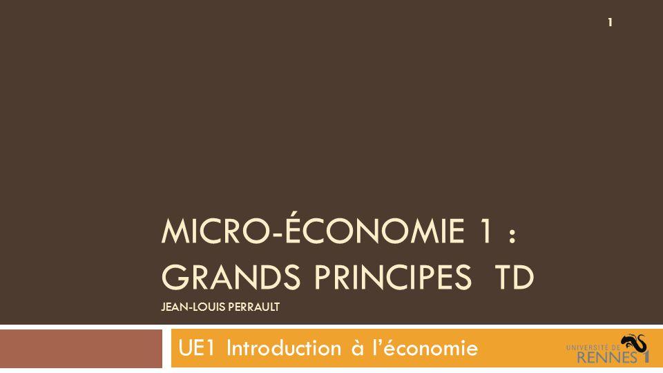 Micro-économie 1 : Grands principes TD Jean-Louis Perrault