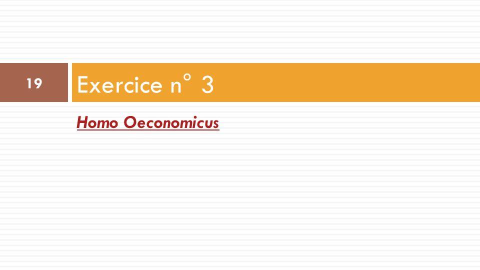 Exercice n° 3 Homo Oeconomicus