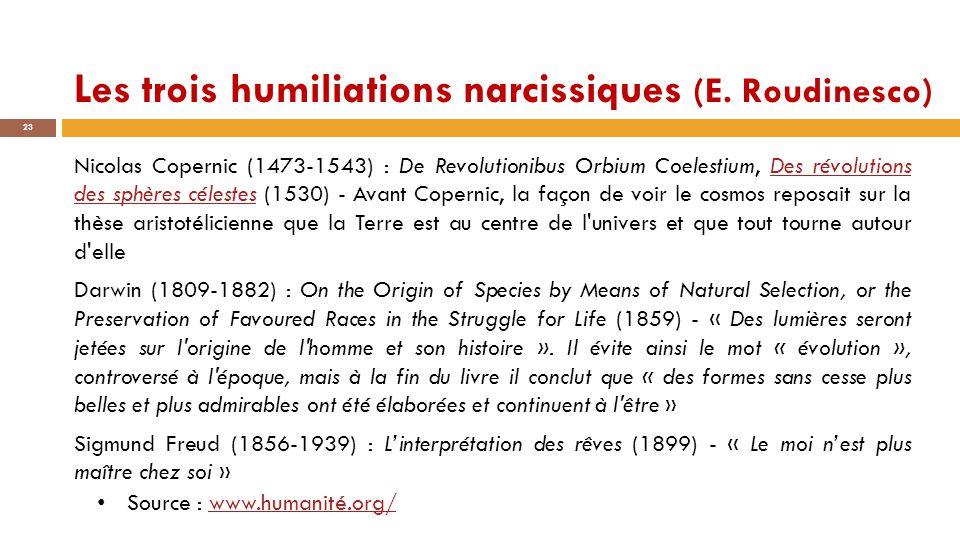 Les trois humiliations narcissiques (E. Roudinesco)