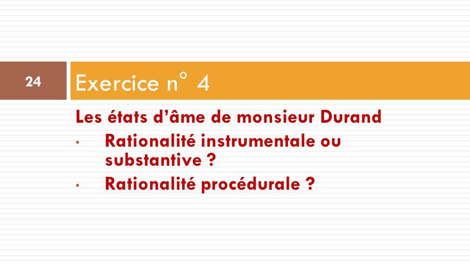 Exercice n° 4 Les états d'âme de monsieur Durand