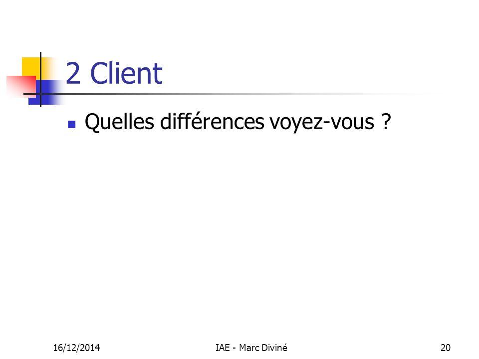 2 Client Quelles différences voyez-vous 07/04/2017 IAE - Marc Diviné
