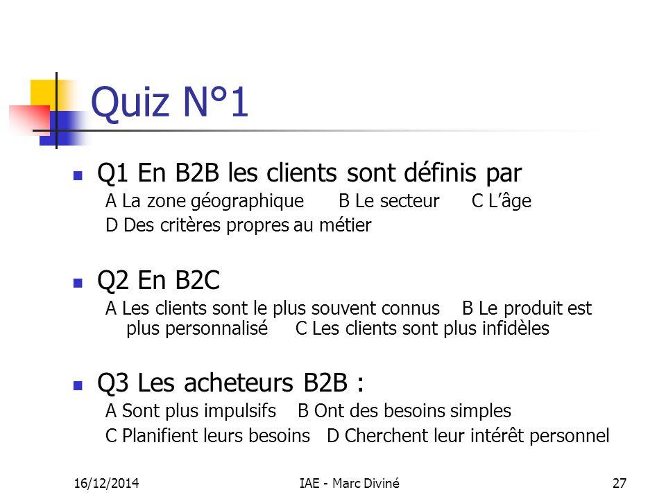 Quiz N°1 Q1 En B2B les clients sont définis par Q2 En B2C